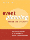 Event Planning Ethics and Etiquette (eBook): A Principled Approach to the Business of Special Event Management