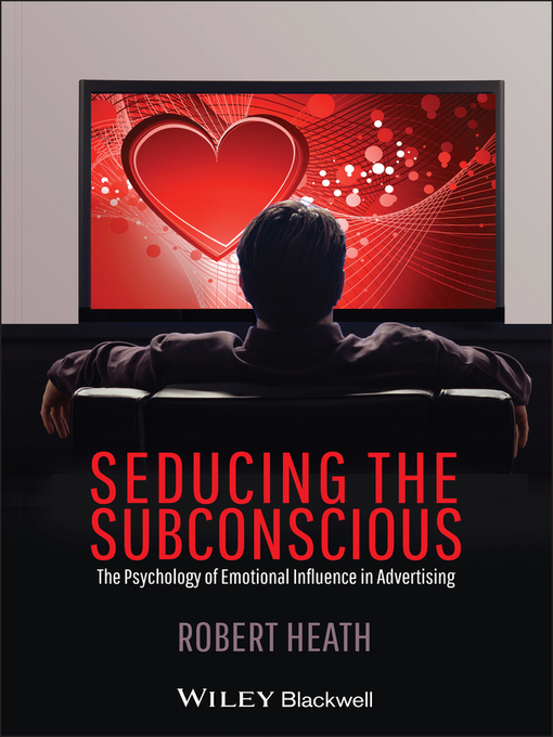 Seducing the Subconscious (eBook): The Psychology of Emotional Influence in Advertising