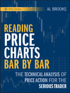 Reading Price Charts Bar by Bar (eBook): The Technical Analysis of Price Action for the Serious Trader