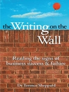 The Writing on the Wall (eBook): Reading the Signs of Business Success and Failure