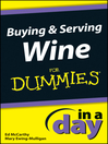 Buying and Serving Wine In a Day For Dummies (eBook)
