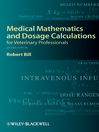 Medical Mathematics and Dosage Calculations for Veterinary Professionals (eBook)