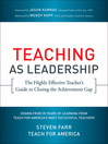 Teaching As Leadership (eBook): The Highly Effective Teacher's Guide to Closing the Achievement Gap