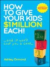How to Give Your Kids $1 Million Each! (and It Won't Cost You a Cent) (eBook)
