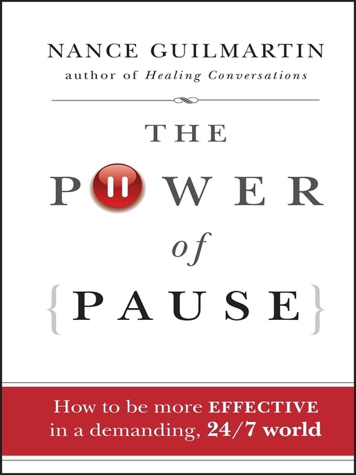 The Power of Pause (eBook): How to be More Effective in a Demanding, 24/7 World