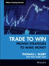 Trade to Win (eBook): Proven Strategies to Make Money