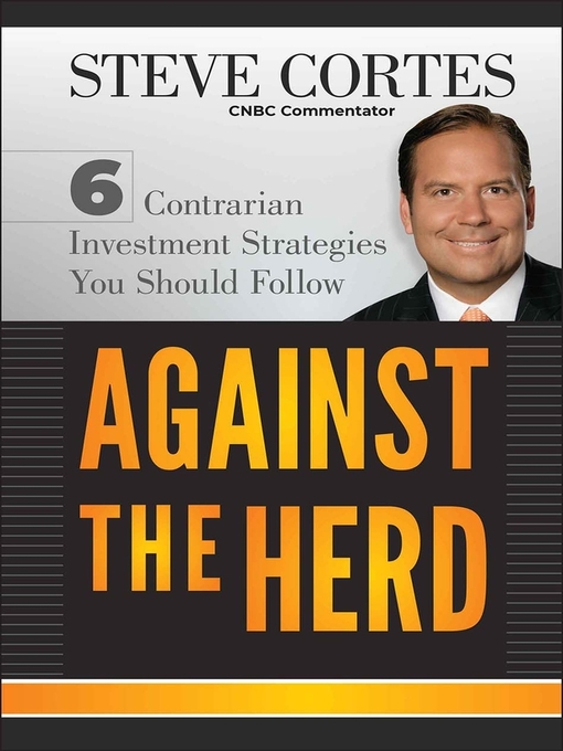 Against the Herd (eBook): 6 Contrarian Investment Strategies You Should Follow