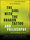 The Girl with the Dragon Tattoo and Philosophy (eBook): Everything Is Fire