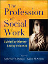 The Profession of Social Work (eBook): Guided by History, Led by Evidence