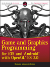 Game and Graphics Programming for iOS and Android with OpenGL ES 2.0 (eBook)