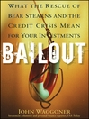 Bailout (eBook): What the Rescue of Bear Stearns and the Credit Crisis Mean for Your Investments