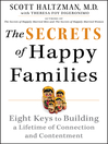 The Secrets of Happy Families (eBook): Eight Keys to Building a Lifetime of Connection and Contentment