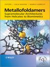 Metallofoldamers (eBook): Supramolecular Architectures from Helicates to Biomimetics