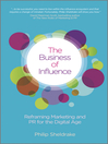 The Business of Influence (eBook): Reframing Marketing and PR for the Digital Age