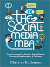 The Social Media MBA (eBook): Your Competitive Edge in Social Media Strategy Development and Delivery