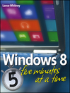 Windows 8 Five Minutes at a Time (eBook)