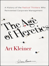 The Age of Heretics (eBook): A History of the Radical Thinkers Who Reinvented Corporate Management
