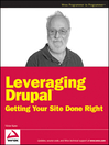 Leveraging Drupal (eBook): Getting Your Site Done Right