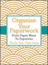 Organise Your Paperwork (eBook): From Paper Mess To Paperless