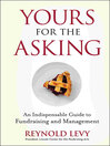 Yours for the Asking (eBook): An Indispensable Guide to Fundraising and Management