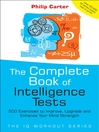 The Complete Book of Intelligence Tests (eBook): 500 Exercises to Improve, Upgrade and Enhance Your Mind Strength
