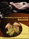 Navigating Graduate School and Beyond (eBook): A Career Guide for Graduate Students and a Must Read for Every Advisor