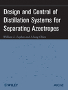 Design and Control of Distillation Systems for Separating Azeotropes (eBook)