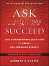 Ask and You Will Succeed (eBook): 1001 Extraordinary Questions to Create Life-Changing Results