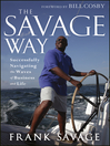 The Savage Way (eBook): Successfully Navigating the Waves of Business and Life