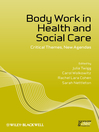Body Work in Health and Social Care (eBook): Critical Themes, New Agendas