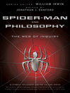 Spider-Man and Philosophy (eBook): The Web of Inquiry