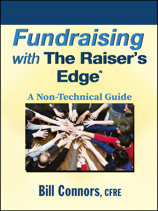 Fundraising with the Raiser's Edge (eBook): A Non-Technical Guide