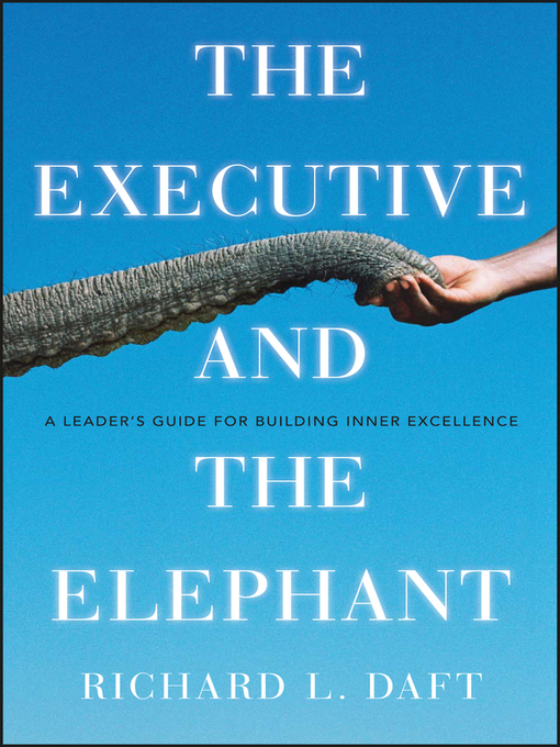 The Executive and the Elephant (eBook): A Leader's Guide for Building Inner Excellence