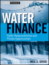Water Finance (eBook): Public Responsibilities and Private Opportunities