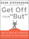 """Get Off Your """"But"""" (eBook): How to End Self-Sabotage and Stand Up for Yourself"""