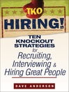 TKO Hiring! (eBook): Ten Knockout Strategies for Recruiting, Interviewing, and Hiring Great People