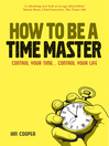 How to be a Time Master (eBook): Control your time...control your life