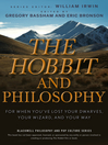 The Hobbit and Philosophy (eBook): For When You've Lost Your Dwarves, Your Wizard, and Your Way