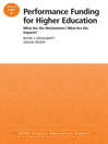 Performance Funding for Higher Education (eBook): What Are the Mechanisms What Are the Impacts