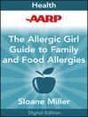 AARP Allergic Girl Family Guide to Food Allergies (eBook)