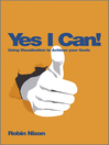 Yes, I Can! (eBook): Using Visualization to Achieve Your Goals