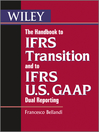 The Handbook to IFRS Transition and to IFRS U.S. GAAP Dual Reporting (eBook)