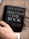How to Lead by the Book (eBook): Proverbs, Parables, and Principles to Tackle Your Toughest Business Challenges