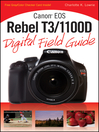 Canon EOS Rebel T3/1100D Digital Field Guide (eBook)