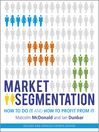Market Segmentation (eBook): How to Do It and How to Profit from It