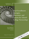 Dual Enrollment (eBook): Strategies, Outcomes, and Lessons for School-College Partnerships: New Directions for Higher Education, Number 158
