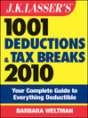 J.K. Lasser's 1001 Deductions and Tax Breaks 2010 (eBook): Your Complete Guide to Everything Deductible