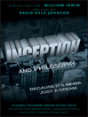 Inception and Philosophy (eBook): Because It's Never Just a Dream