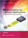 LED Packaging for Lighting Applications (eBook): Design, Manufacturing, and Testing