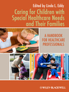 Caring for Children with Special Healthcare Needs and Their Families (eBook): A Handbook for Healthcare Professionals